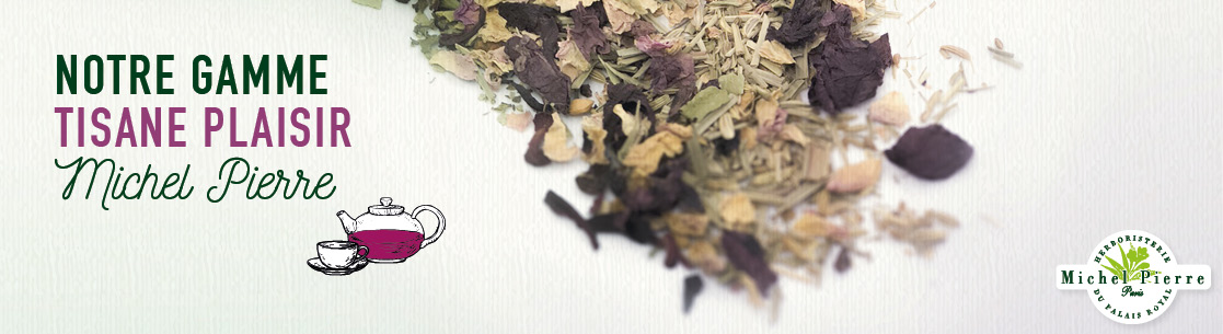 Tisane Plaisir Michel Pierre Herboristerie du Palais Royal